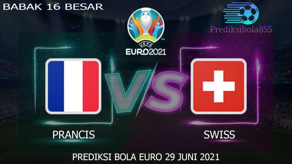 EURO 2021/2020, Prancis Vs Swiss. Prediksibola855.net