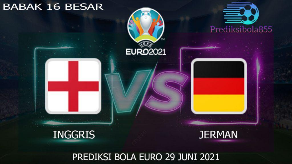 EURO 2021/2020, Inggris Vs Jerman. Prediksibola855.net