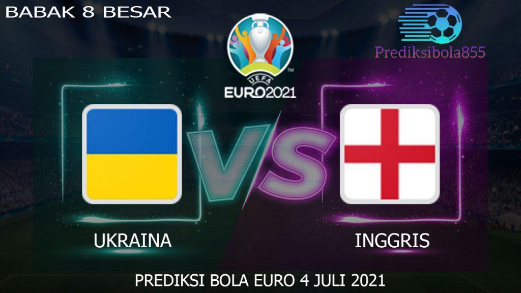 8 Besar EURO 2021/2020, Ukraina Vs Inggris. Prediksibola855.net