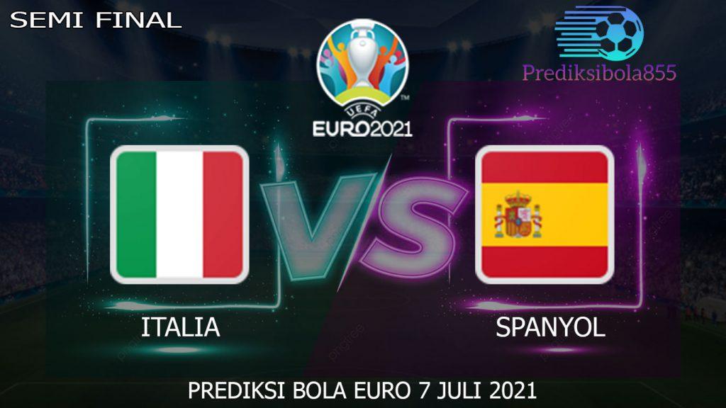 Semi Final EURO 2021/2020, Italia Vs Spanyol. Prediksibola855.net