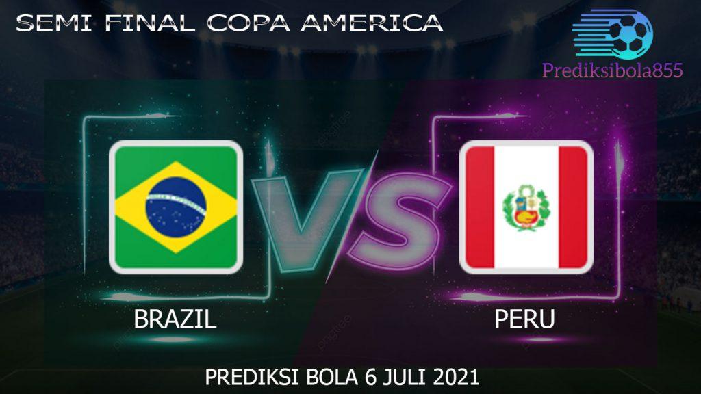 Semi Final Copa America, Brazil Vs Peru. Prediksibola855.net