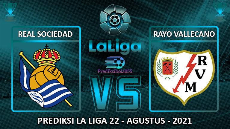 La Liga - Real Sociedad Vs Rayo Vallecano. Prediksibola855.net