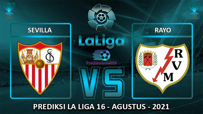 La Liga - Sevilla Vs Rayo. Prediksibola855.net