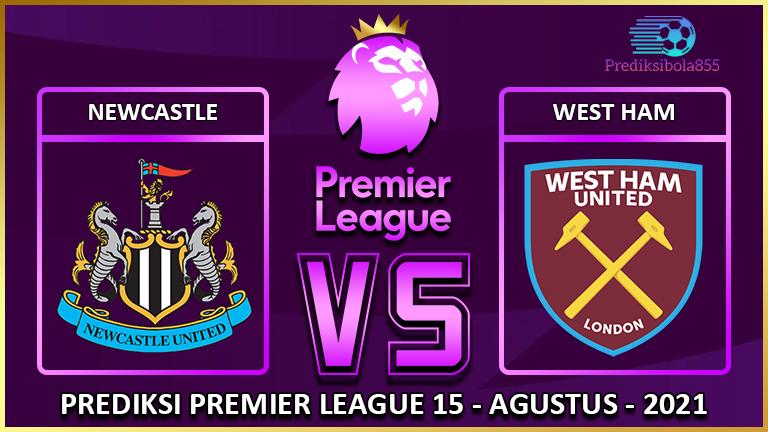 Premier League - Newcastle Vs West Ham. Prediksibola855.net