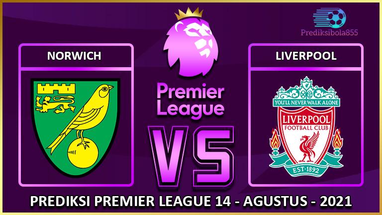 Premier League - Norwich Vs Liverpool. Prediksibola855.net
