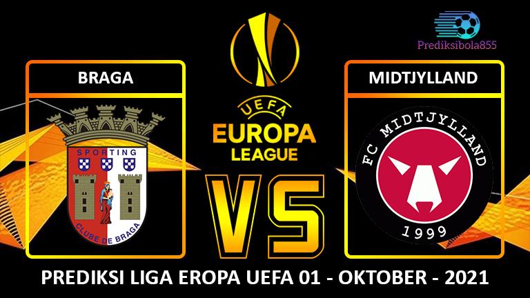 Liga Eropa UEFA - Braga Vs Midtjylland. Prediksibola855.net