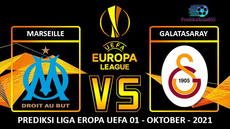 Liga Eropa UEFA - Marseille Vs Galatasaray. Prediksibola855.net