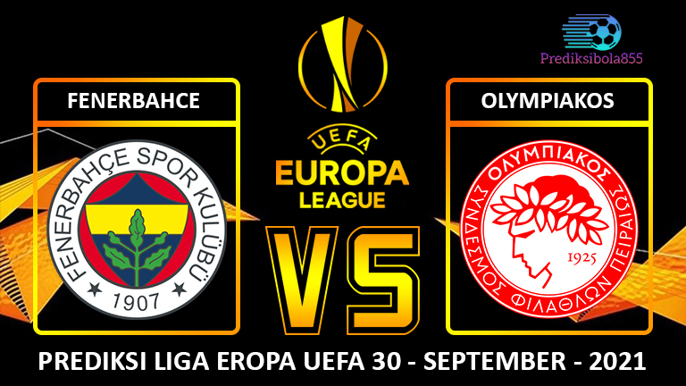 Liga Eropa UEFA - Fenerbahce Vs Olympiakos. Prediksibola855.net
