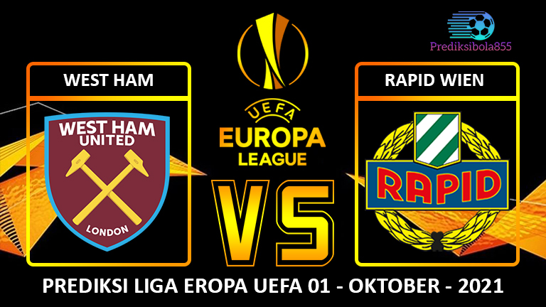 Liga Eropa UEFA - West Ham Vs Rapid Wien. Prediksibola855.net
