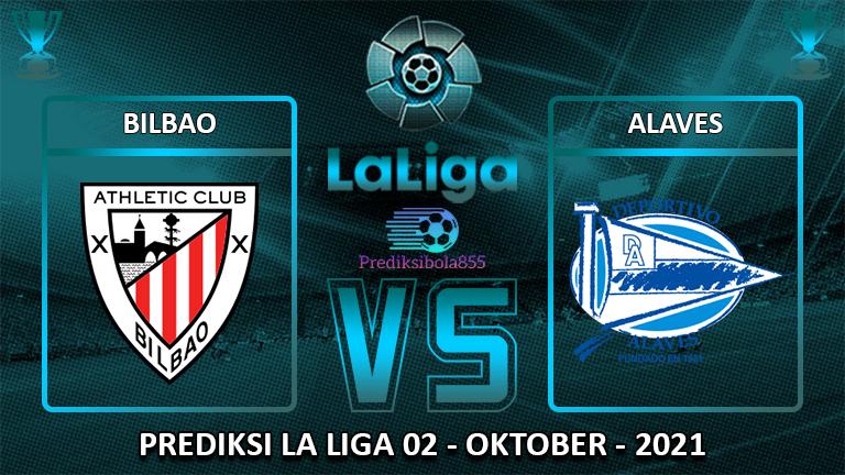La Liga - Bilbao Vs Alaves. Prediksibola855.net