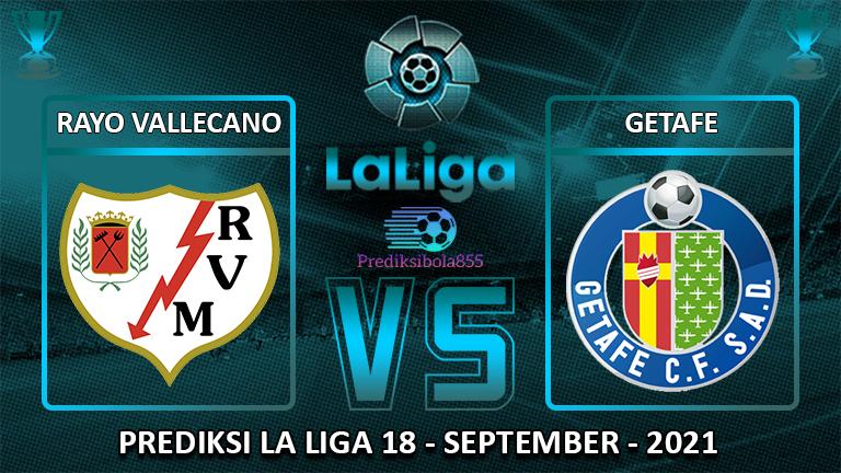 La Liga - Rayo Vallecano Vs Getafe. Prediksibola855.net