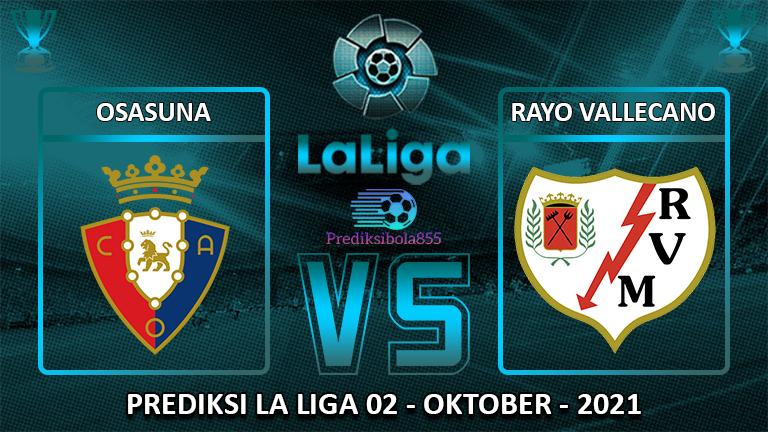 La Liga - Osasuna Vs Rayo Vallecano. Prediksibola855.net