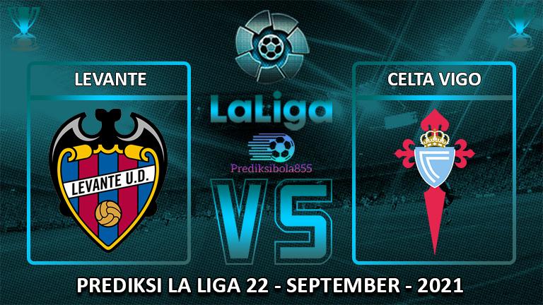 La Liga - Levante Vs Celta Vigo. Prediksibola855.net