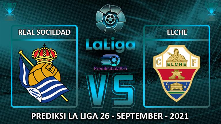 La Liga - Real Sociedad Vs Elche. Prediksibola855.net