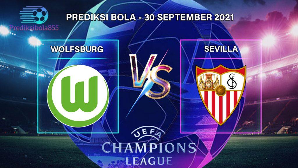 Liga Champions UEFA - Wolfsburg Vs Sevilla. Prediksibola855.net