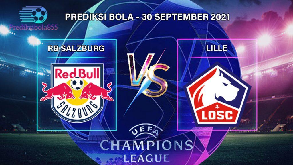 Liga Champions UEFA - RB Salzburg Vs Lille. Prediksibola855.net