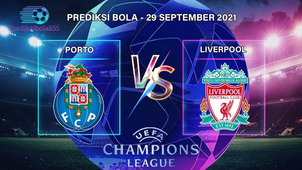 Liga Champions UEFA - Porto Vs Liverpool. Prediksibola855.net
