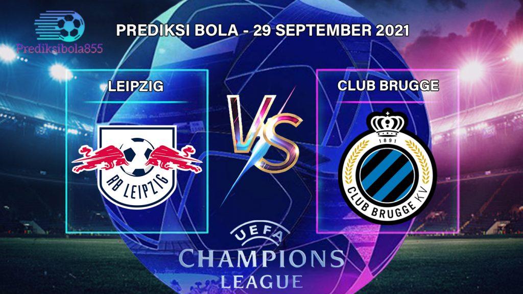 Liga Champions UEFA - Leipzig Vs Club Brugge. Prediksibola855.net