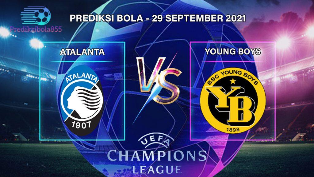 Liga Champions UEFA - Atalanta Vs Young Boys. Prediksibola855.net