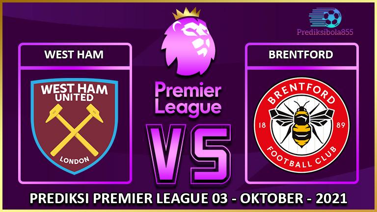 Premier League - West Ham Vs Brentford. Prediksibola855.net